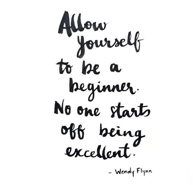 Allow-yourself-to-be-a-begginer-quote_daily-inspiration